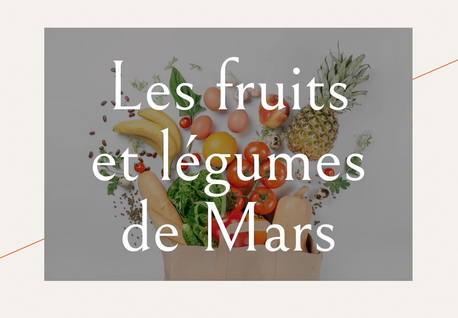 fruits et légumes mars